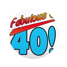 """Fabulous At 40 3.5"""" Button"""