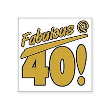 "Fabulous At 40 Square Sticker 3"" x 3"""