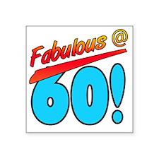 "Fabulous At 60 Square Sticker 3"" x 3"""