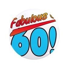 """Fabulous At 60 3.5"""" Button"""