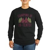 Camping is in tents Long Sleeve Dark T-Shirts