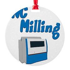 CNC Milling merchandise Ornament
