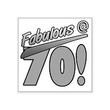 "Fabulous At 70 Square Sticker 3"" x 3"""