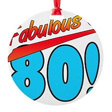 Fabulous At 80 Ornament
