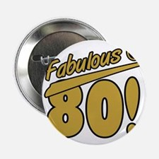 """Fabulous At 80 2.25"""" Button"""