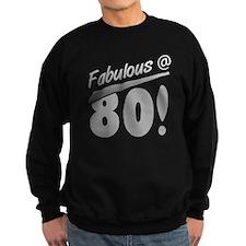 Fabulous At 80 Sweatshirt