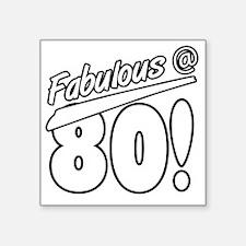 "Fabulous At 80 Square Sticker 3"" x 3"""