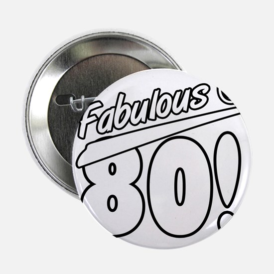 "Fabulous At 80 2.25"" Button"