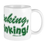 Less Thinking More Drinking Mug