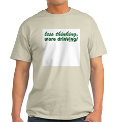 Less Thinking More Drinking Ash Grey T-Shirt