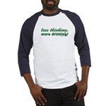 Less Thinking More Drinking Baseball Jersey