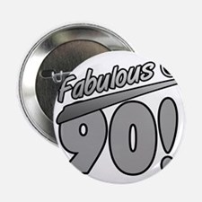"Fabulous At 90 2.25"" Button"