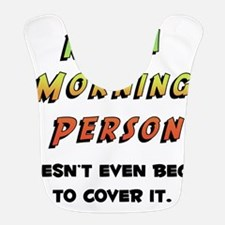 Not a Morning Person Bib