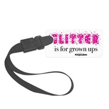 Glitter is for Grown Ups Luggage Tag