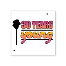 "30 Years Young (Birthday) Square Sticker 3"" x 3"""