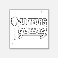 "40 Years Young (Birthday) Square Sticker 3"" x 3"""