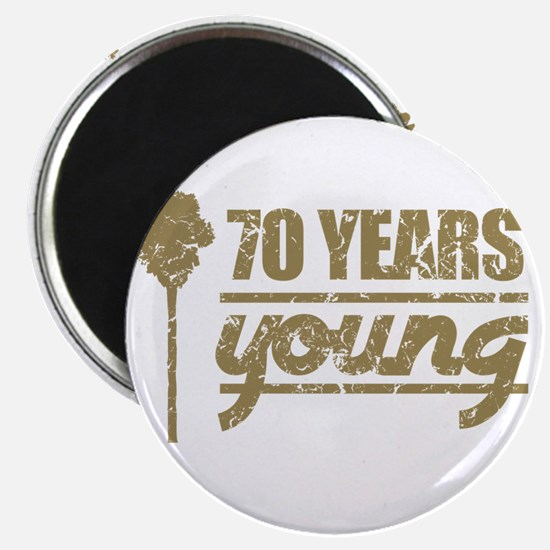 70 Years Young (Birthday) Magnet