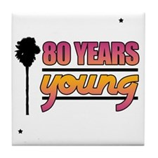 80 Years Young (Birthday) Tile Coaster
