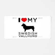I love My Swedish Vallhund Aluminum License Plate