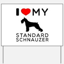 I love My Standard Schnauzer Yard Sign
