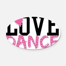 LOVE DANCE Oval Car Magnet