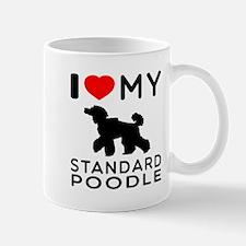 I love My Standard Poodle Mug