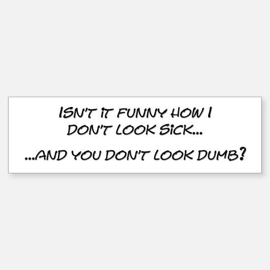 Sick - Dumb Bumper Car Car Sticker