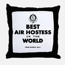 The Best in the World – Air Hostess Throw Pillow