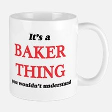 It's and Baker thing, you wouldn't un Mugs