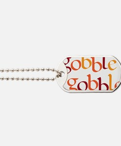 gobble gobble Dog Tags
