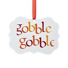 gobble gobble Ornament