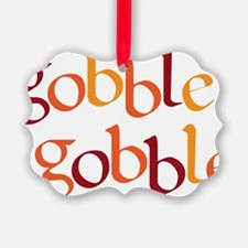 gobble gobble Ornament