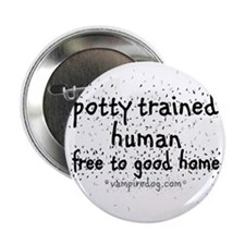 "potty trained human copy 2.25"" Button"