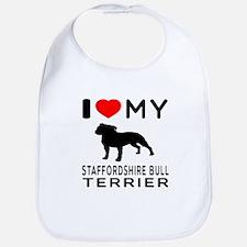 I love My Staffordshire Bull Terrier Bib