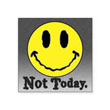 """Not Today Square Sticker 3"""" x 3"""""""