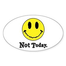 Not Today Decal