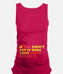 Dont Touch It Maternity Tank Top