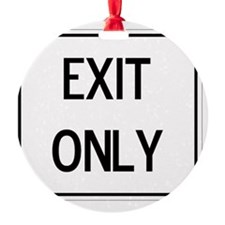 exit_only Ornament