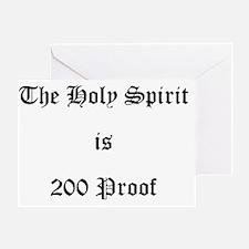 Holy Spirit = 200 Proof Greeting Card