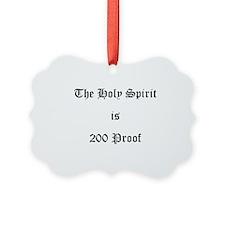 Holy Spirit = 200 Proof Ornament