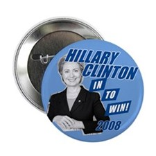 Hillary Clinton In To Win 2008 Button