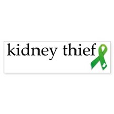 kidney thief copy Bumper Sticker