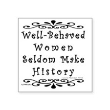 """well-behaved-transparent Square Sticker 3"""" x 3"""""""
