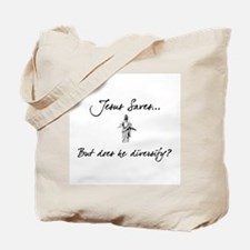 Jesus Saves..But... Tote Bag