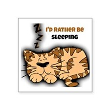"I'd Rather Be Sleeping Square Sticker 3"" x 3"""