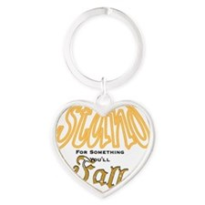 Stand For Something Heart Keychain