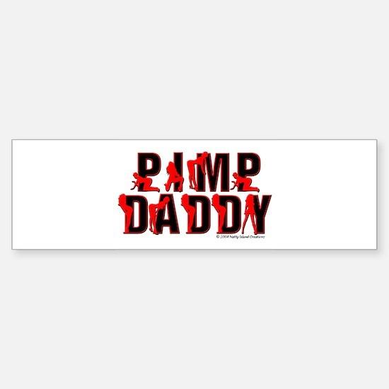 Pimp Daddy Bumper Bumper Bumper Sticker
