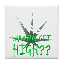 wanna get high Tile Coaster