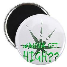 wanna get high Magnet