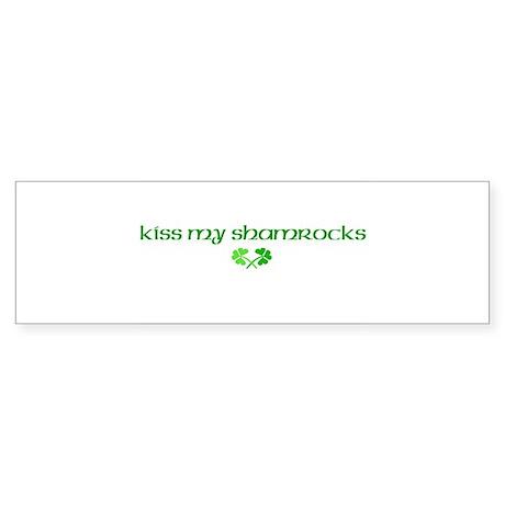 Kiss My Shamrocks Bumper Sticker